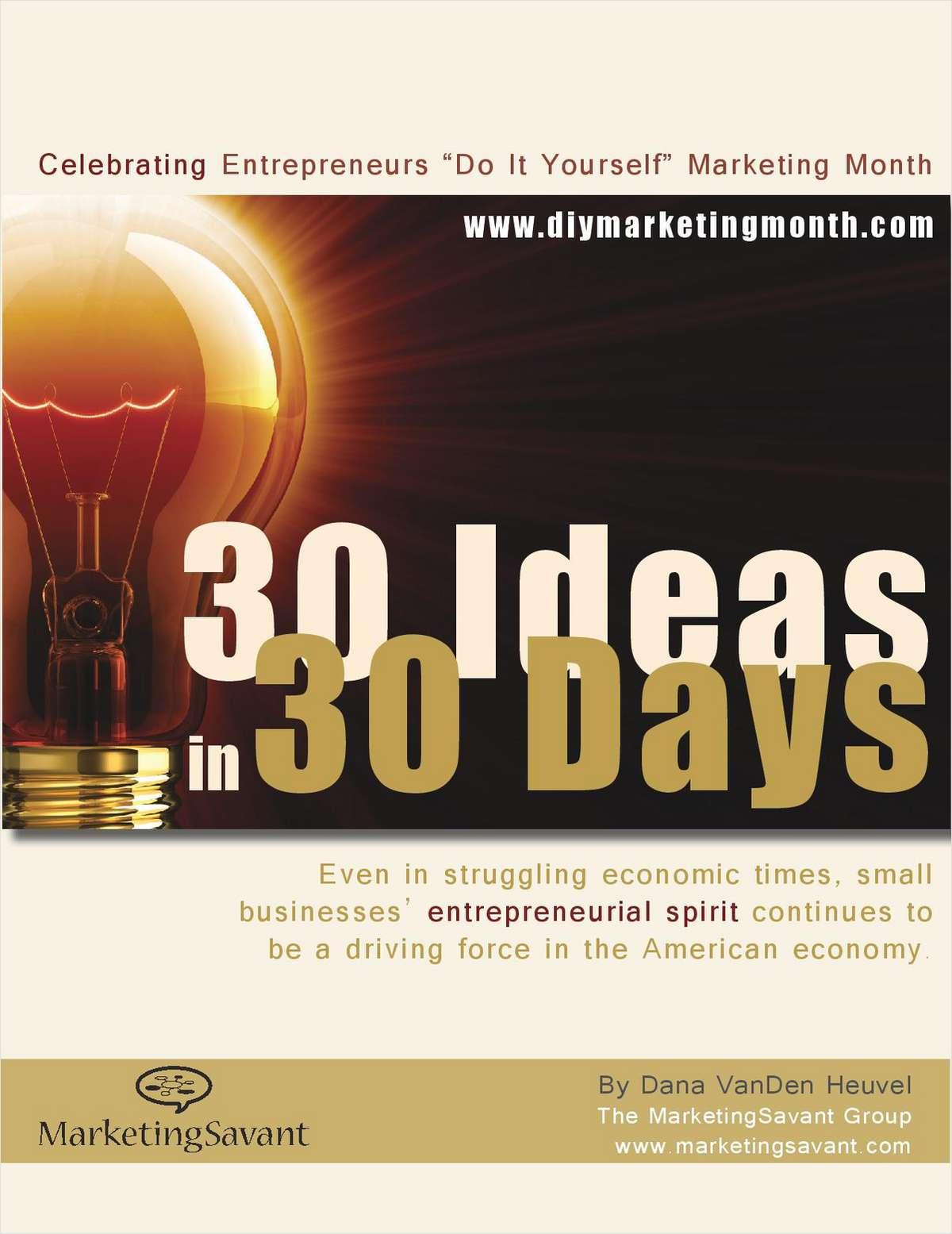 30 Marketing Ideas in 30 Days – Entrepreneurs DIY Marketing Guide