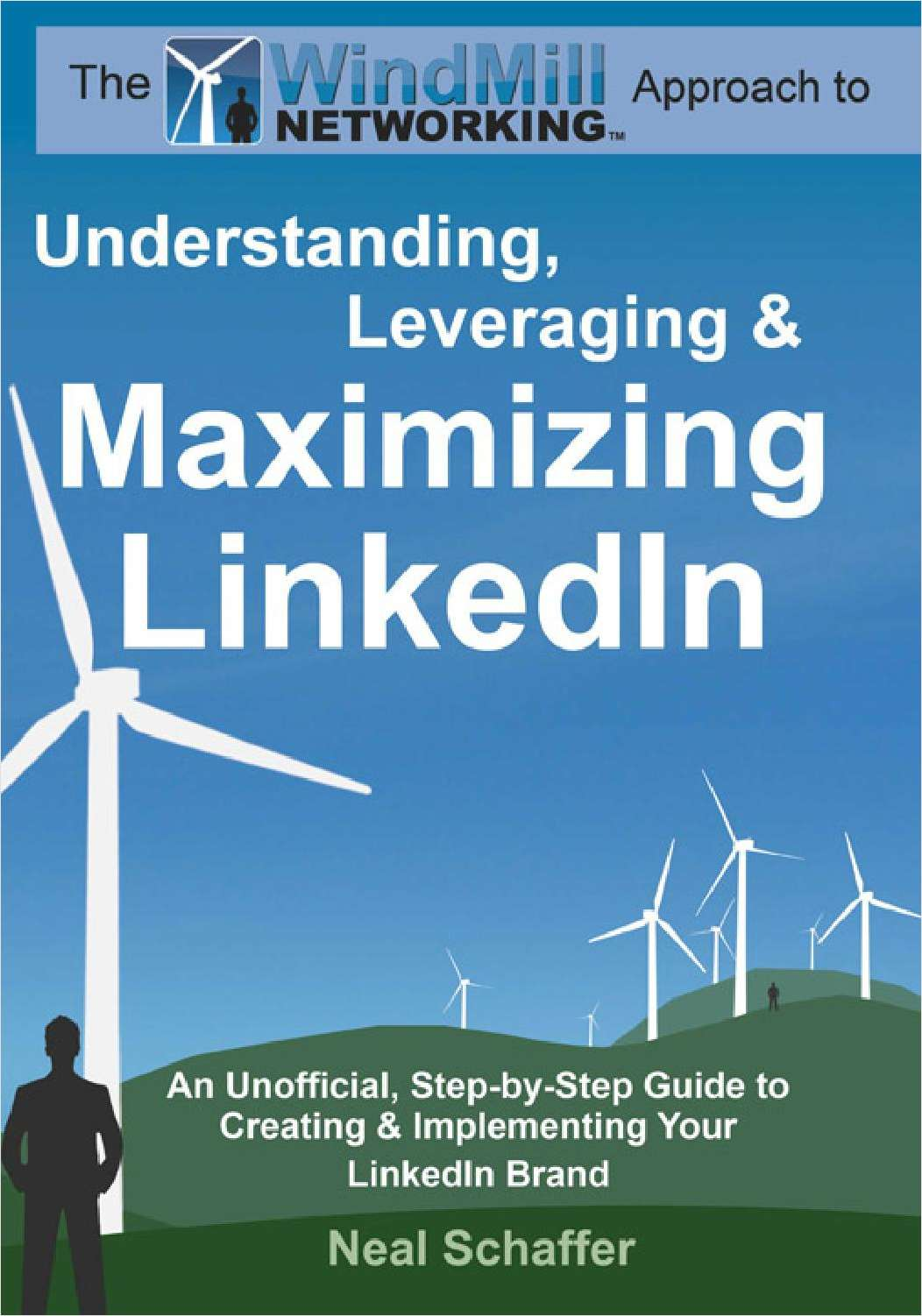 Understanding, Leveraging & Maximizing LinkedIn -- Free 42 Page Excerpt