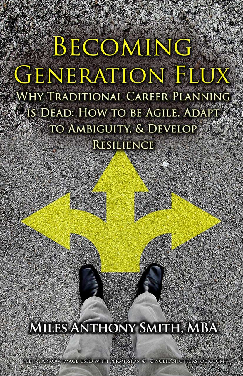 Becoming Generation Flux: Why Traditional Career Planning is Dead (An Excerpt)