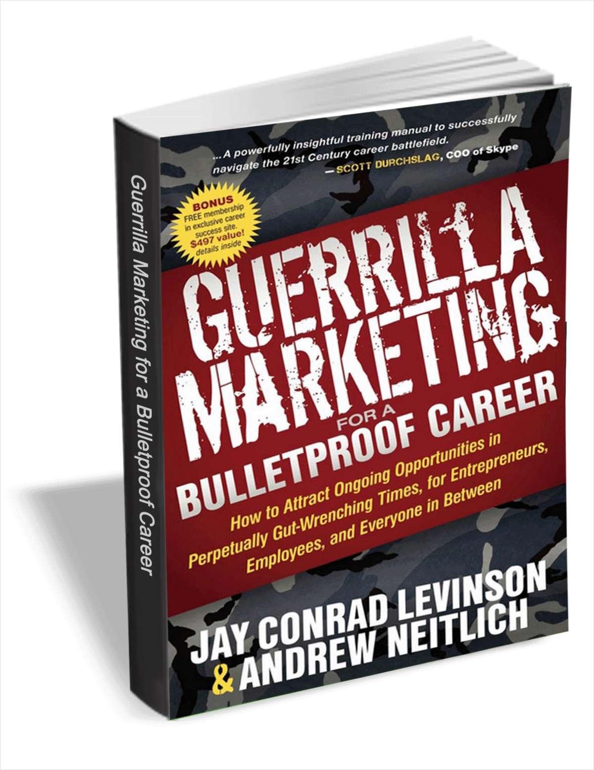Guerrilla Marketing for a Bulletproof Career (Free eBook!) Originally $7.99