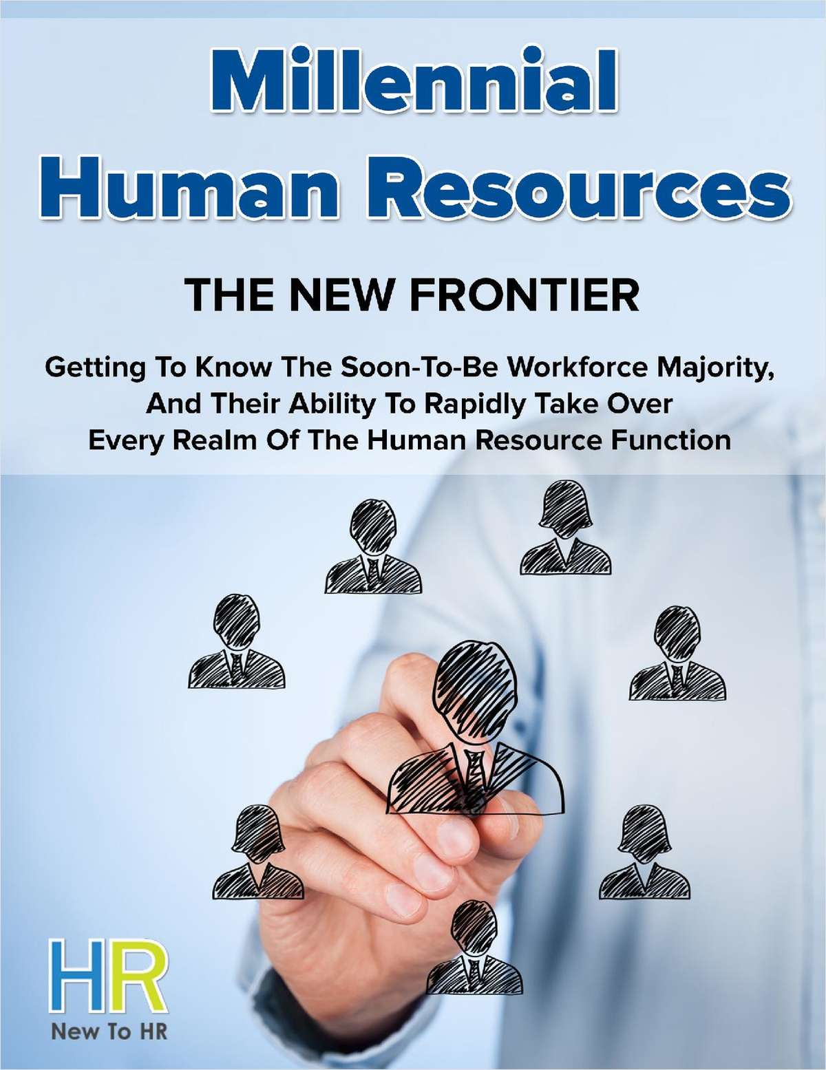 Millennial Human Resources: The New Frontier