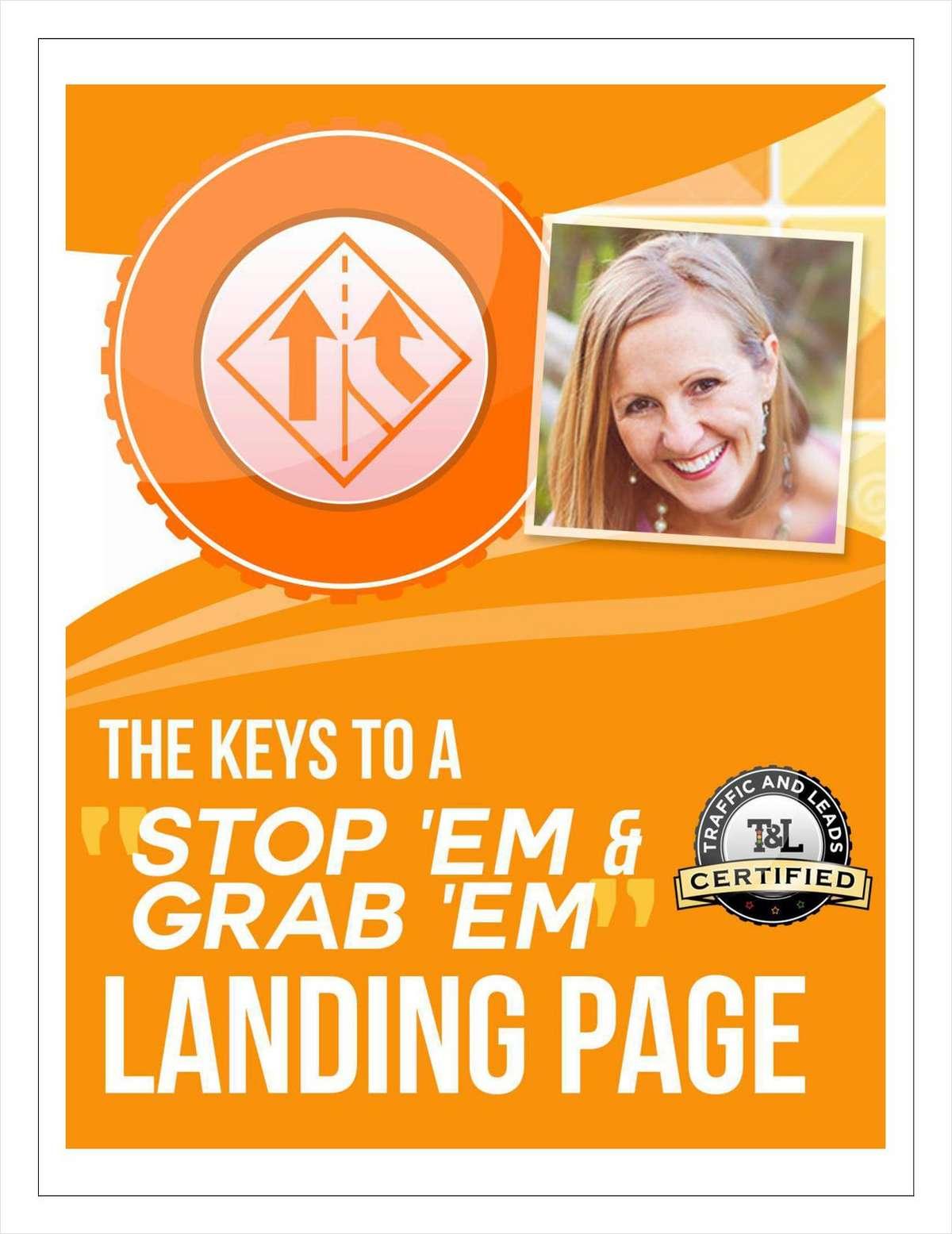 The Keys to a 'Stop 'em & Grab 'em' Landing Page