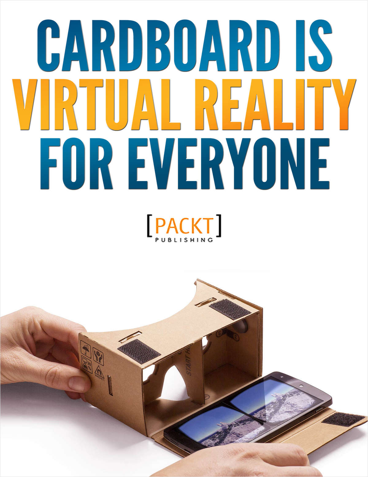 Cardboard is Virtual Reality for Everyone
