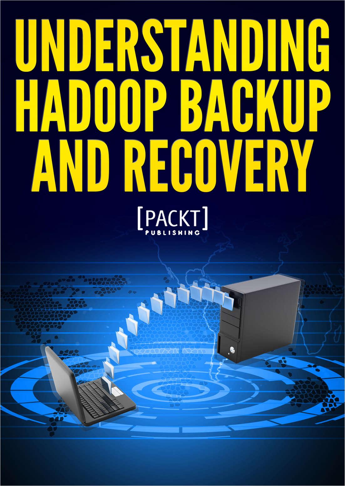 Understanding Hadoop Backup and Recovery Needs