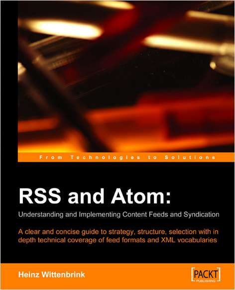 RSS and Atom: Understanding and Implementing Content Feeds and Syndication