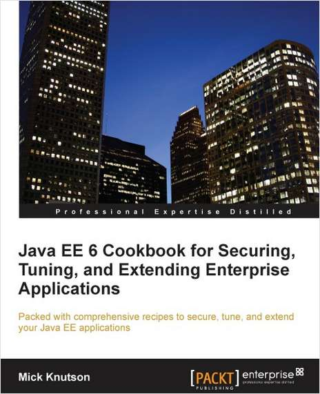Java EE 6 Cookbook for Securing, Tuning, and Extending Enterprise Applications--Free 60 Page Excerpt