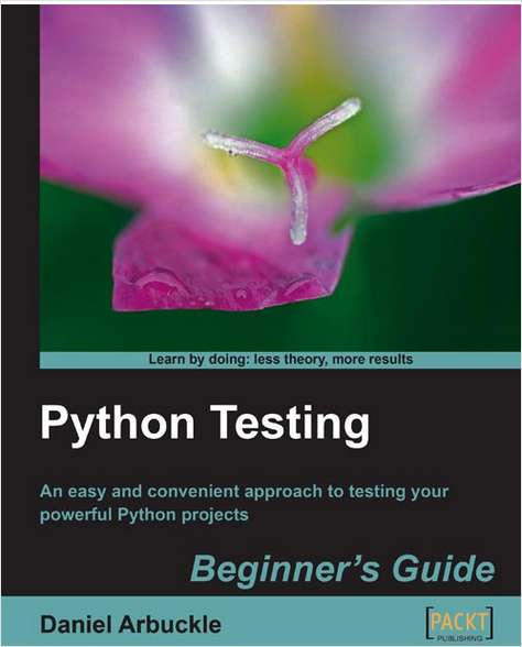 Python Testing: Beginner's Guide--Free 23 Page Excerpt