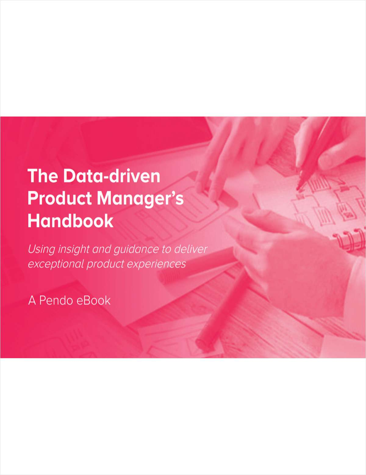 The data driven product managers handbook free pendo ebook fandeluxe Images