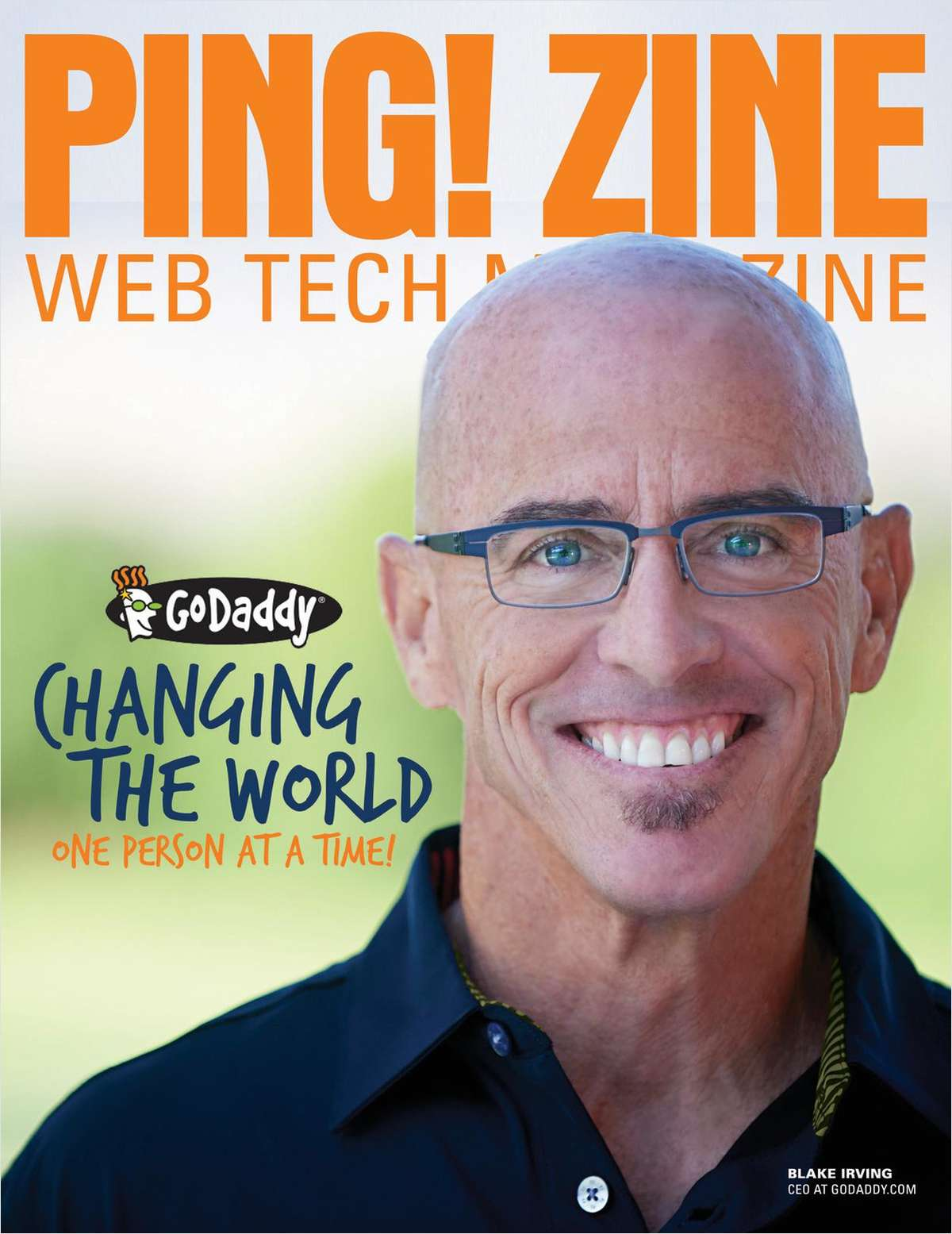 Ping! Zine -- Web Tech Magazine, Issue 70: Go Daddy, Changing The World One Person At A Time