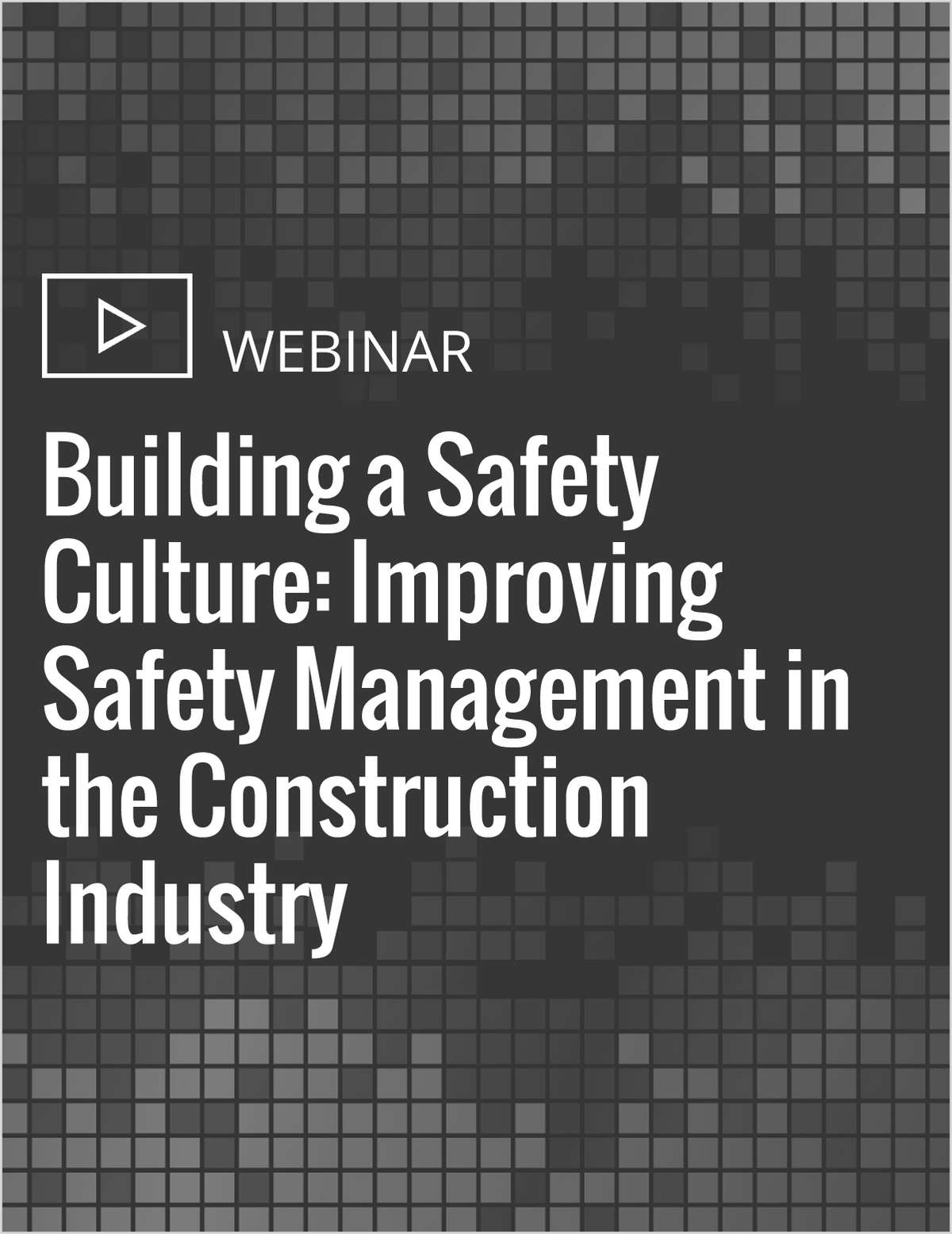 Building a Safety Culture: Improving Safety Management in the Construction Industry