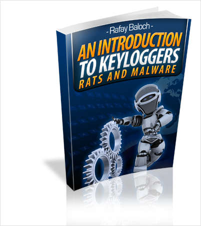 An Introduction To Keyloggers, RATS And Malware