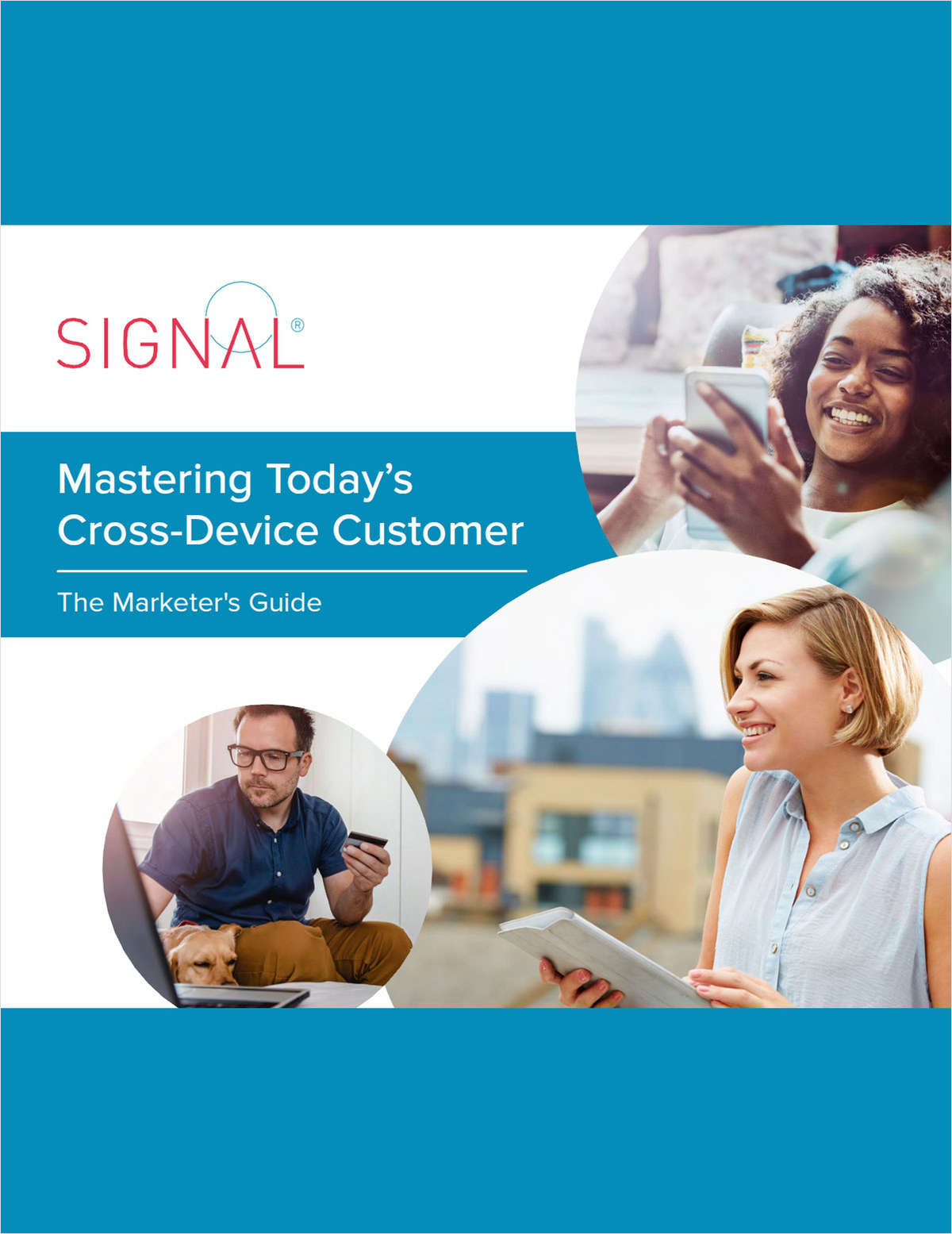 The Marketer's Guide to Mastering Today's Cross-Device Customer