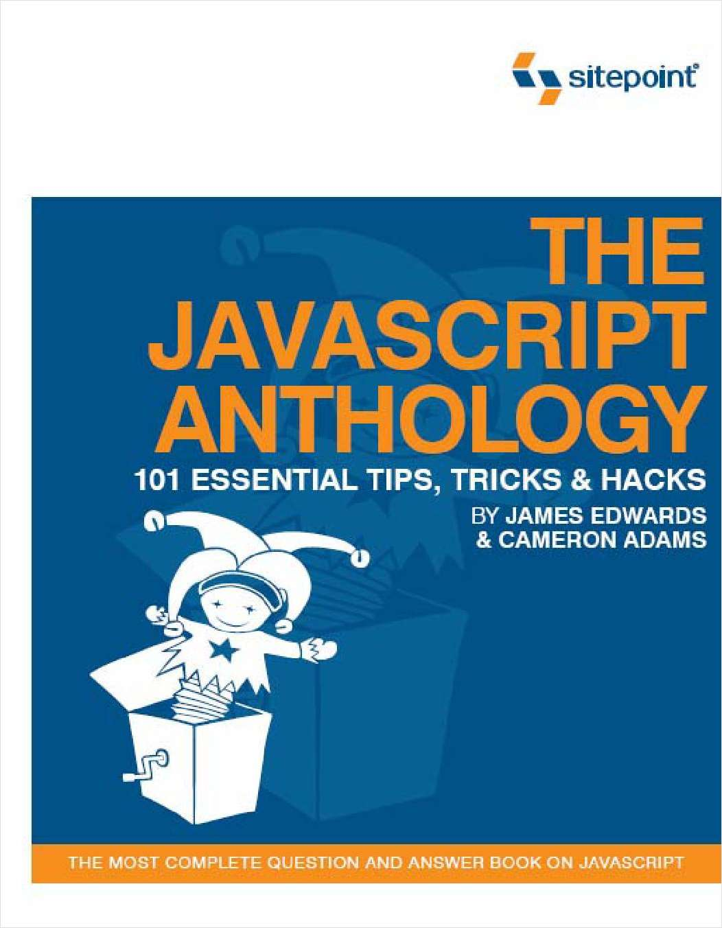 The JavaScript Anthology: 101 Essential Tips, Tricks & Hacks - Free 158 Page Preview