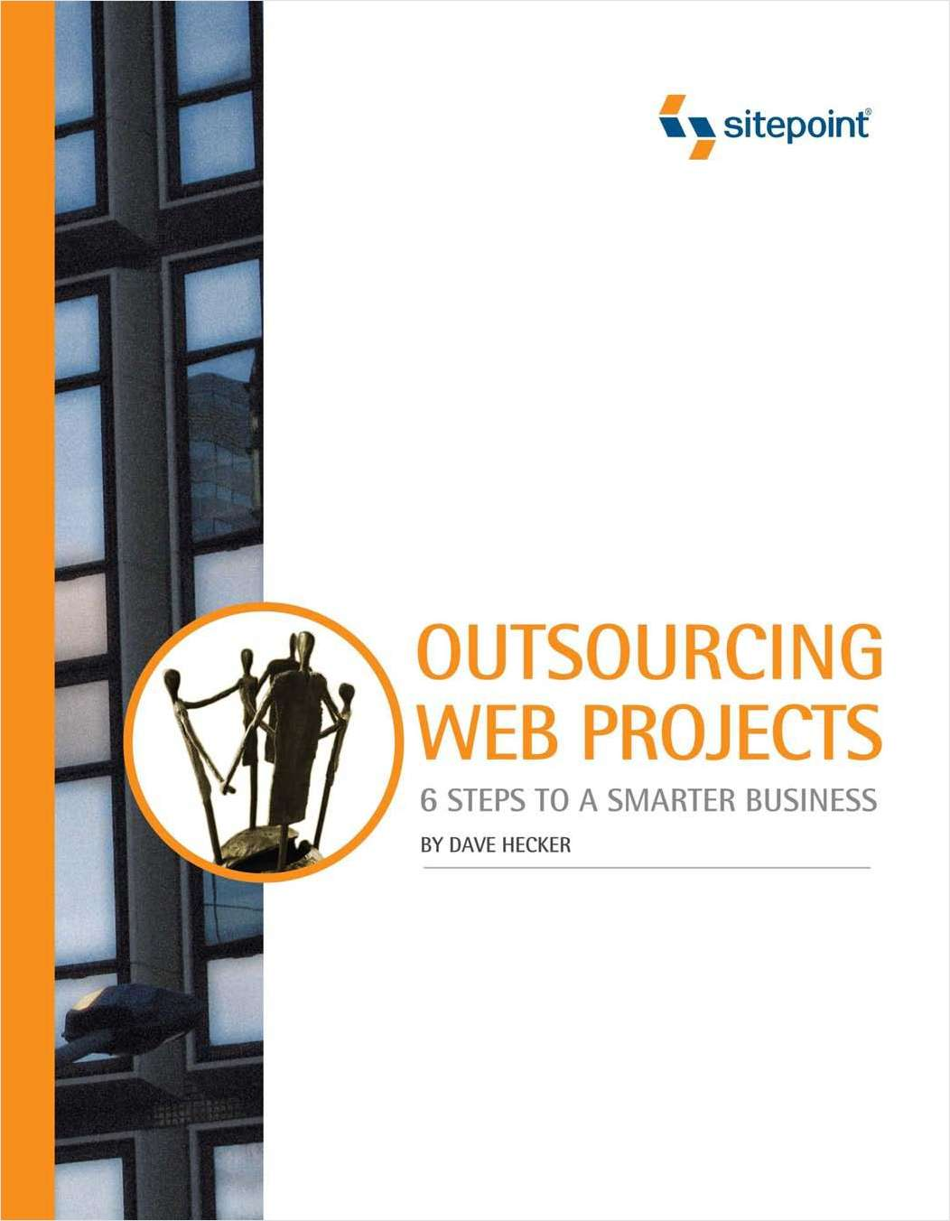 Outsourcing Web Projects: 6 Steps to a Smarter Business - Free Preview!