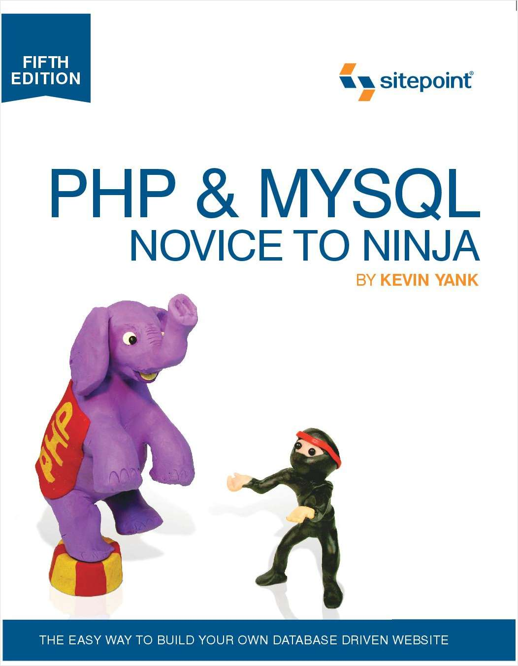 PHP & MySQL: Novice to Ninja, 5th Edition--Free 57 Page Preview