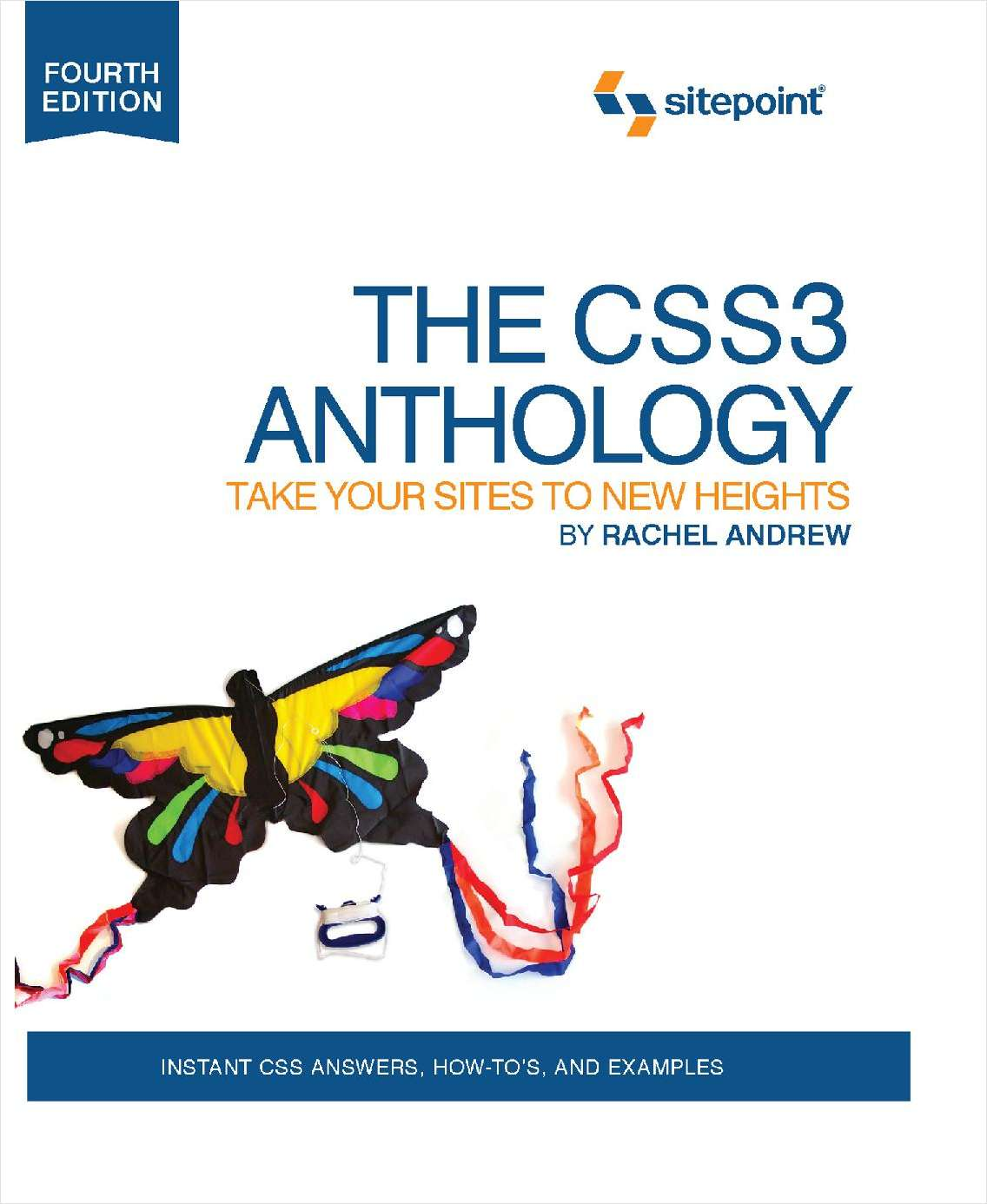 The CSS3 Anthology: Take Your Sites to New Heights--Free 55 Page Preview