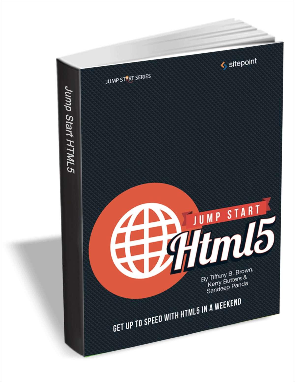 Jump Start HTML5 (A $30 Value) Free!