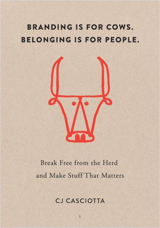 Branding is for Cows. Belonging is for People.