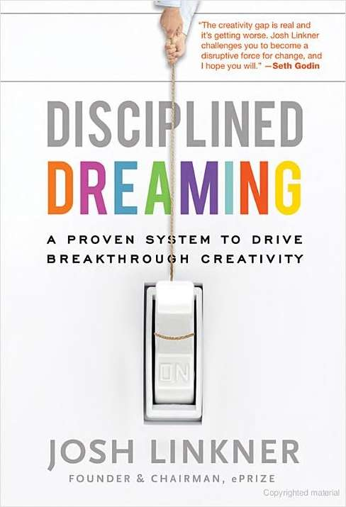 Disciplined Dreaming - A Proven System to Drive Breakthrough Creativity