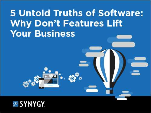 5 Untold Truths of Software: Why Don't Features Lift Your Business?