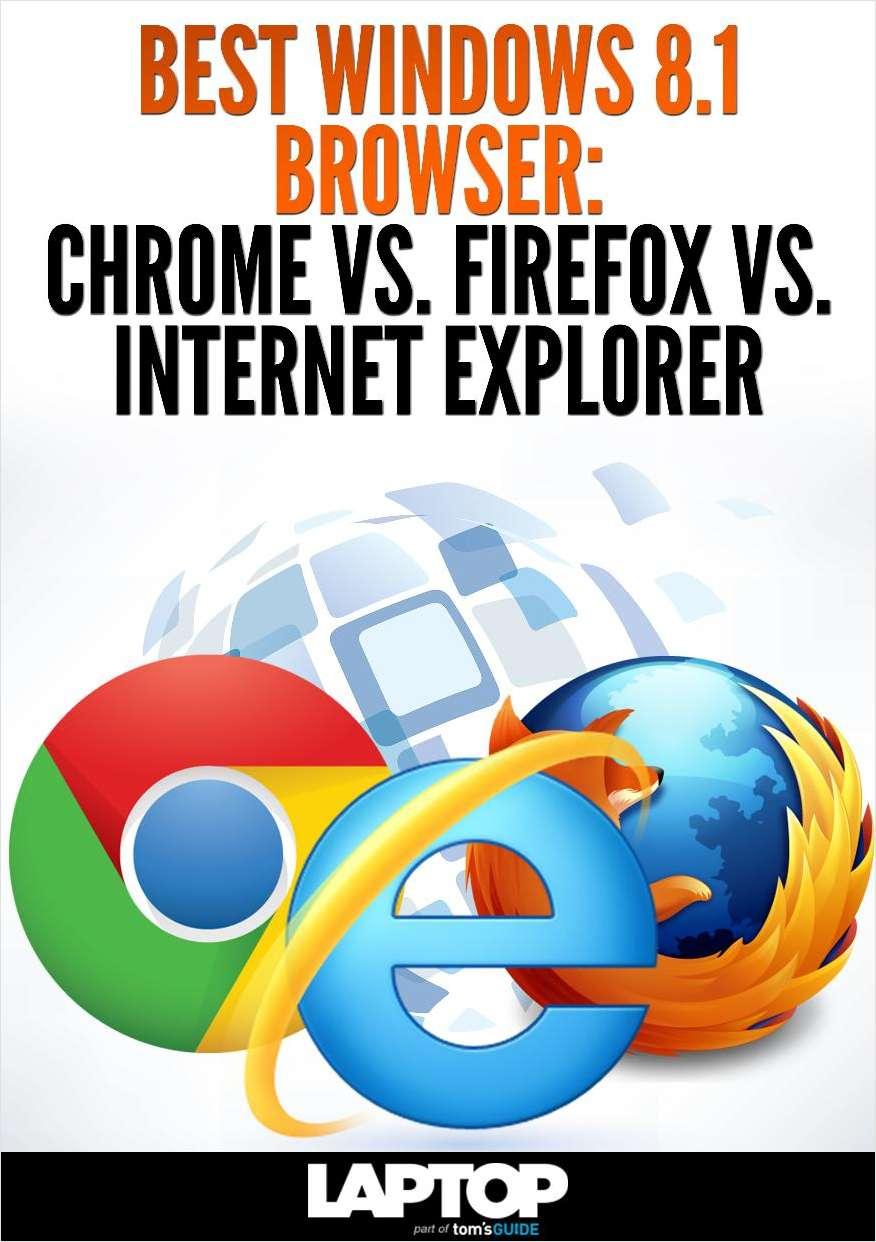 Best Windows 8.1 Browser: Chrome vs. Firefox vs. Internet Explorer