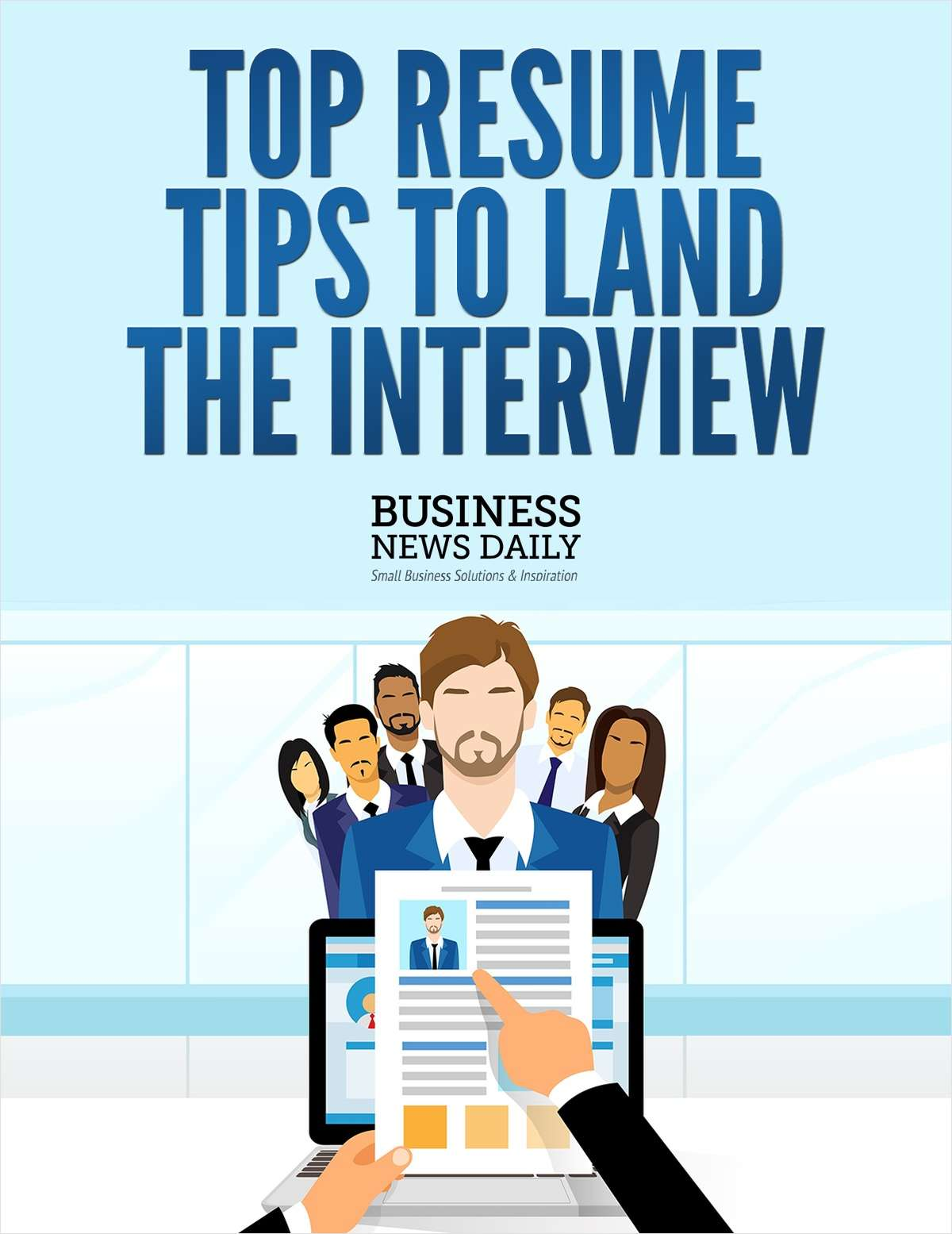 Top Resume Tips to Land the Interview, Free Purch eGuide