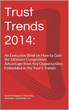Trust Trends 2014: An Executive Brief on How to Gain the Ultimate Competitive Advantage from Key Opportunities Embedded in the Year's Trends
