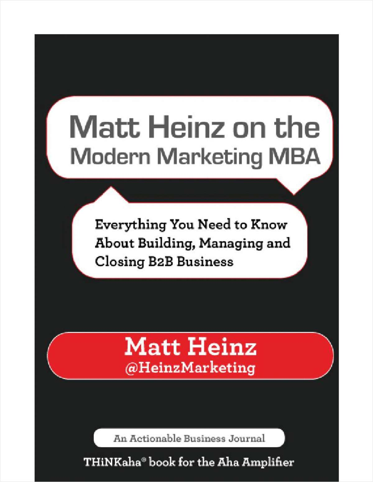 Matt Heinz on the Modern Marketing MBA:Everything You Need to Know About Building, Managing, and Closing B2B Business