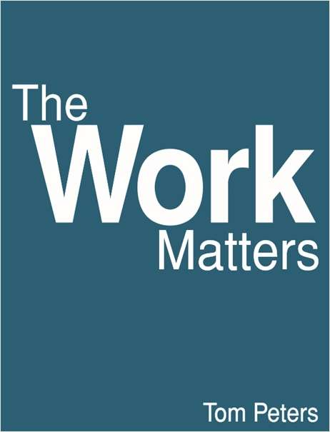 Re-inventing Work: The Work Matters