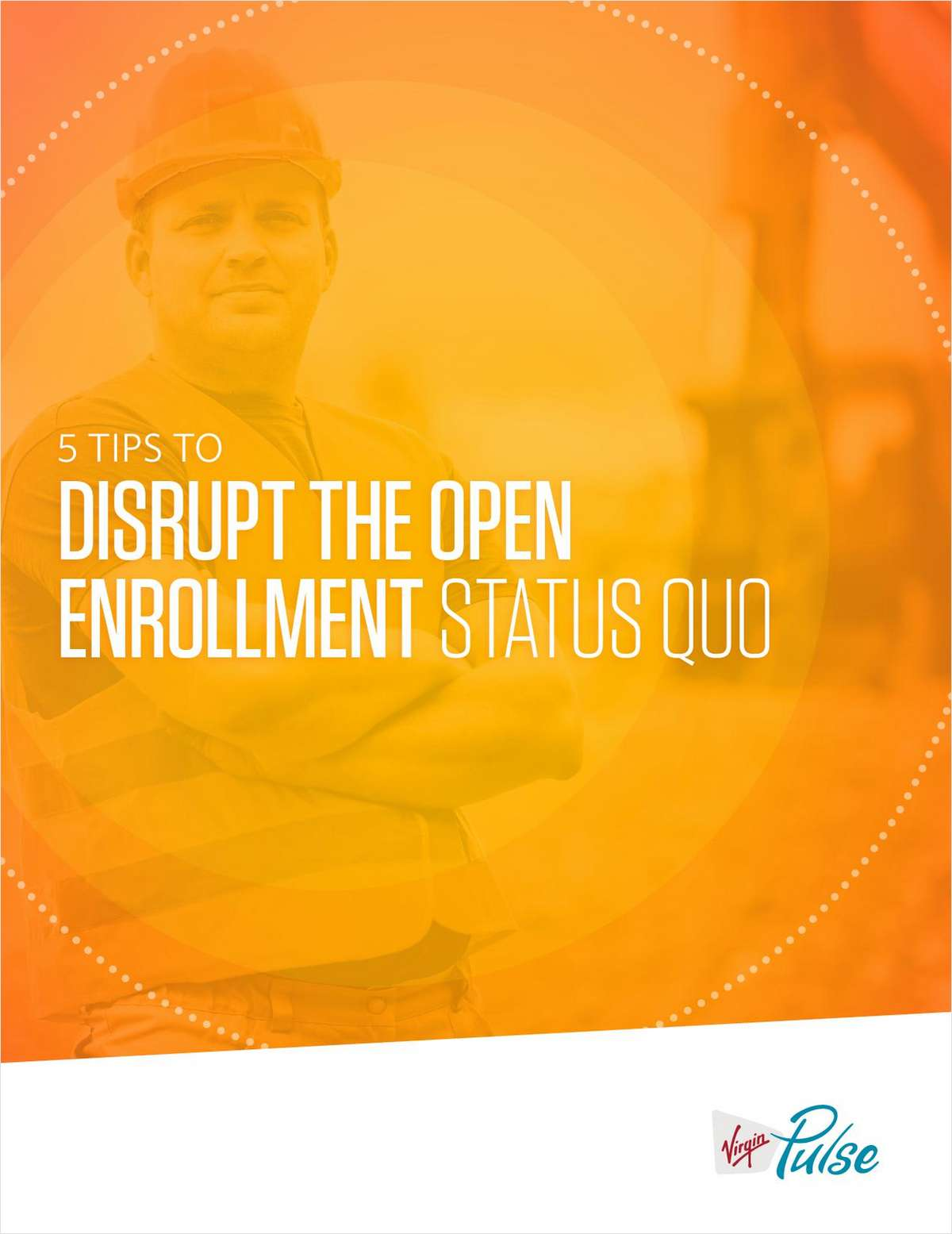 5 Tips to Disrupt the Open Enrollment Status Quo
