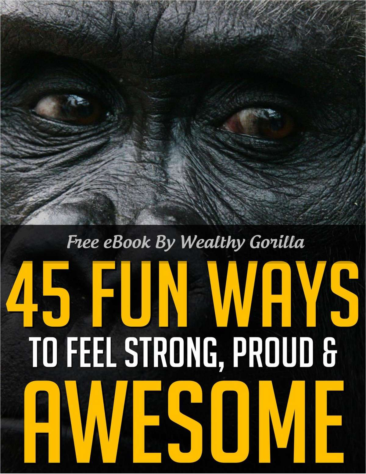 45 Fun Ways to Feel Strong, Proud and Awesome