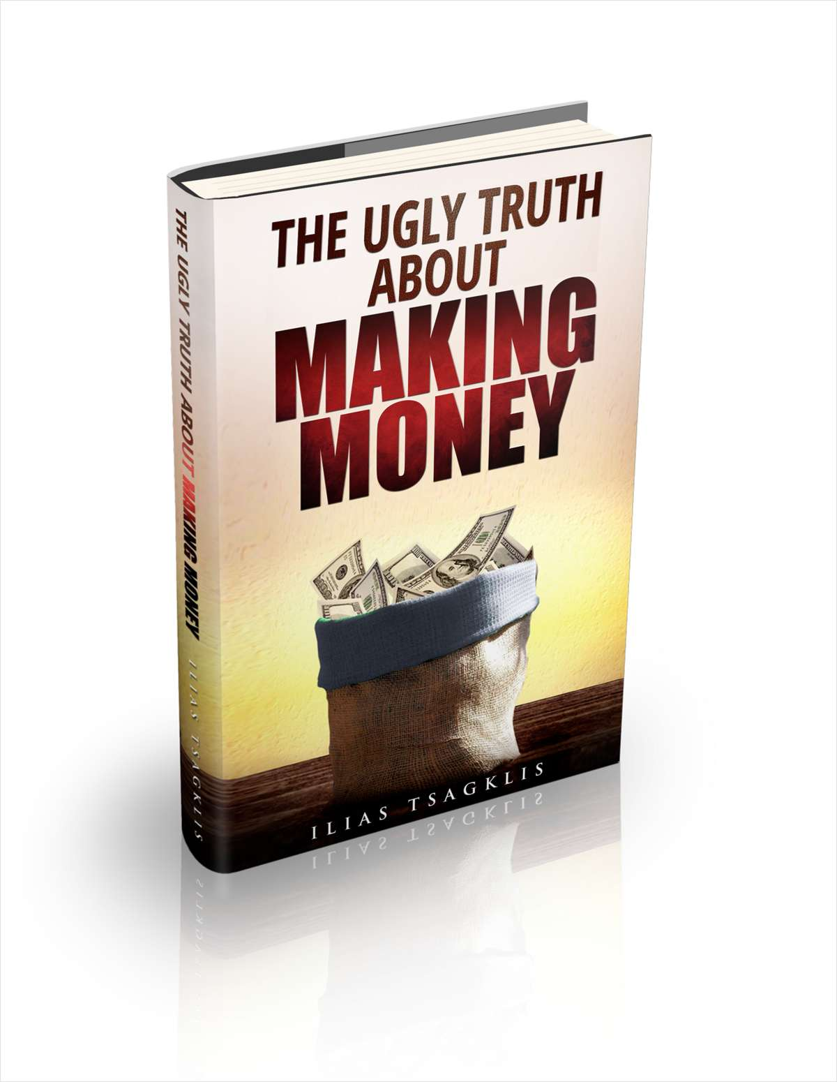 The Ugly Truth About Making Money