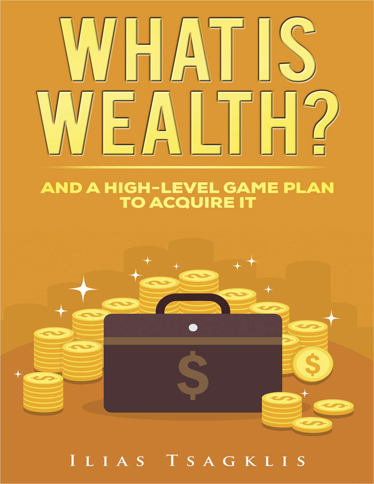 What is Wealth? (And a high-level game plan to acquire it)
