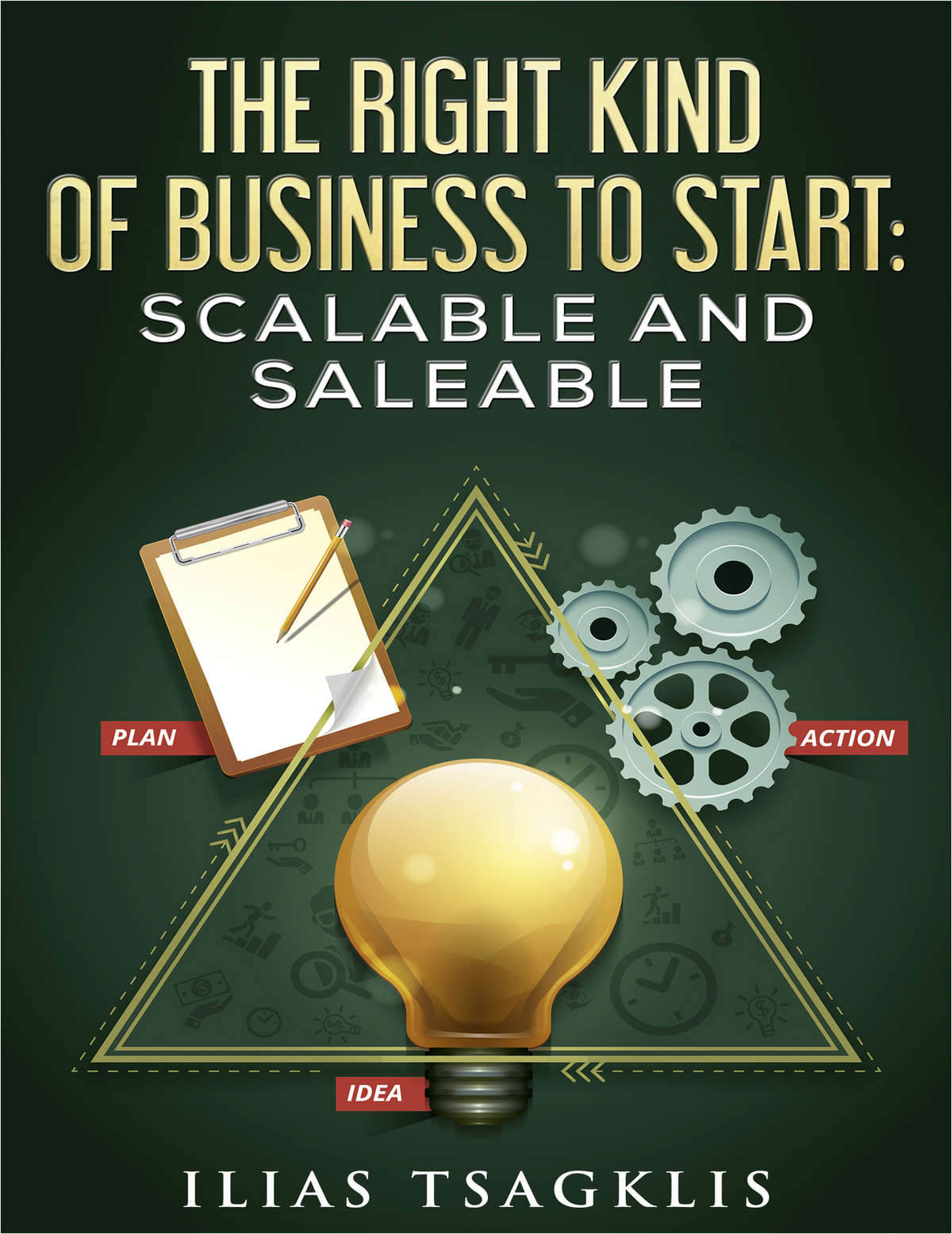 The Right Kind of Business to Start: Scalable and Saleable