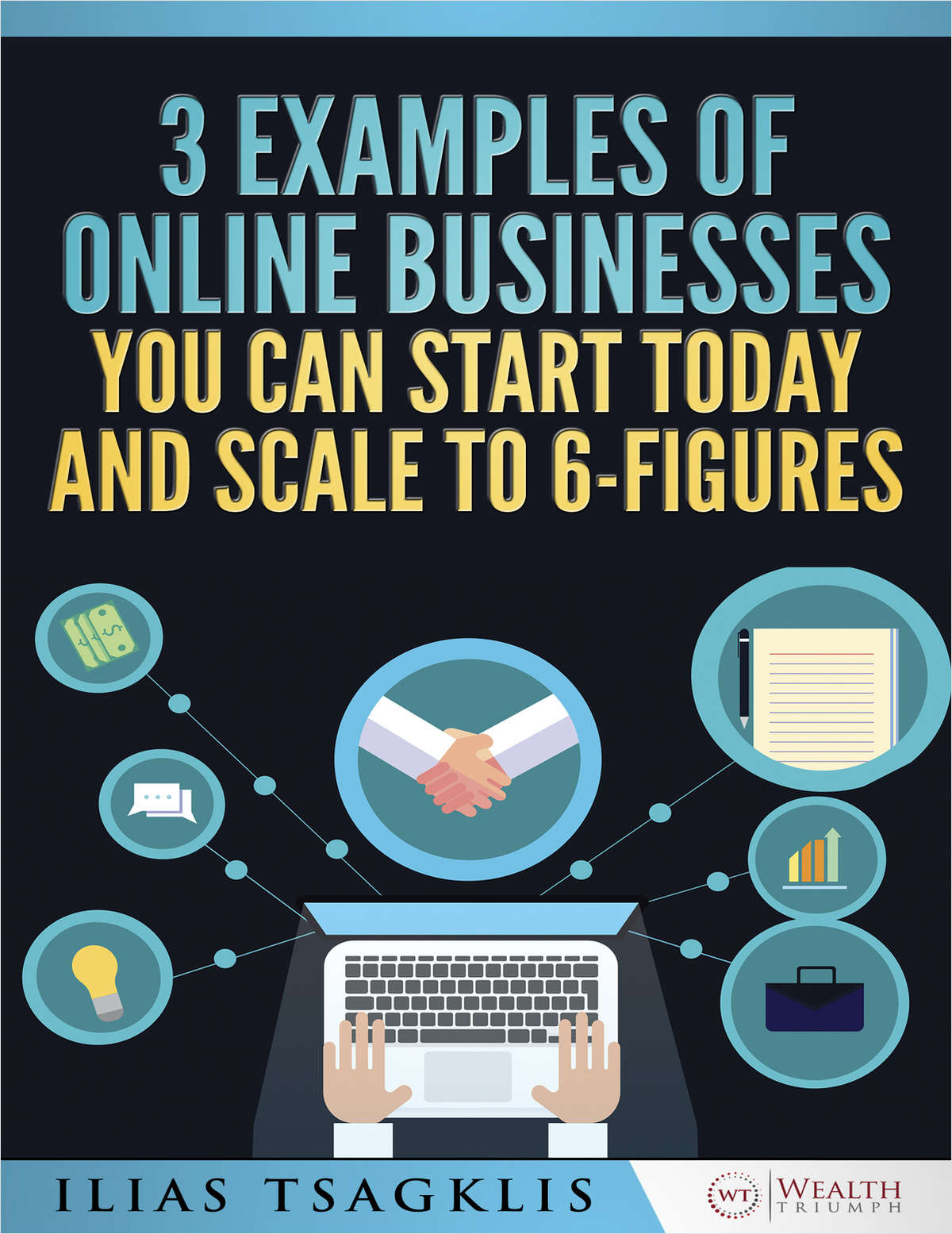3 Examples of Online Businesses you can Start Today and Scale to 6-Figures