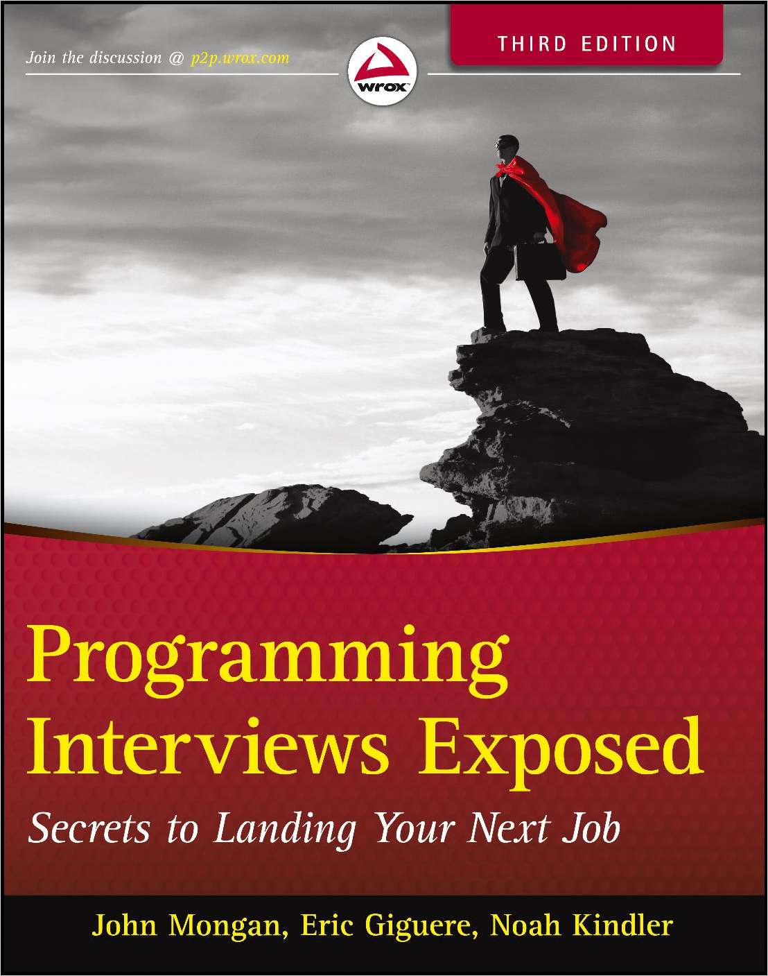 Programming Interviews Exposed: Secrets to Landing Your Next Job, 3rd Edition-- Complimentary Excerpt