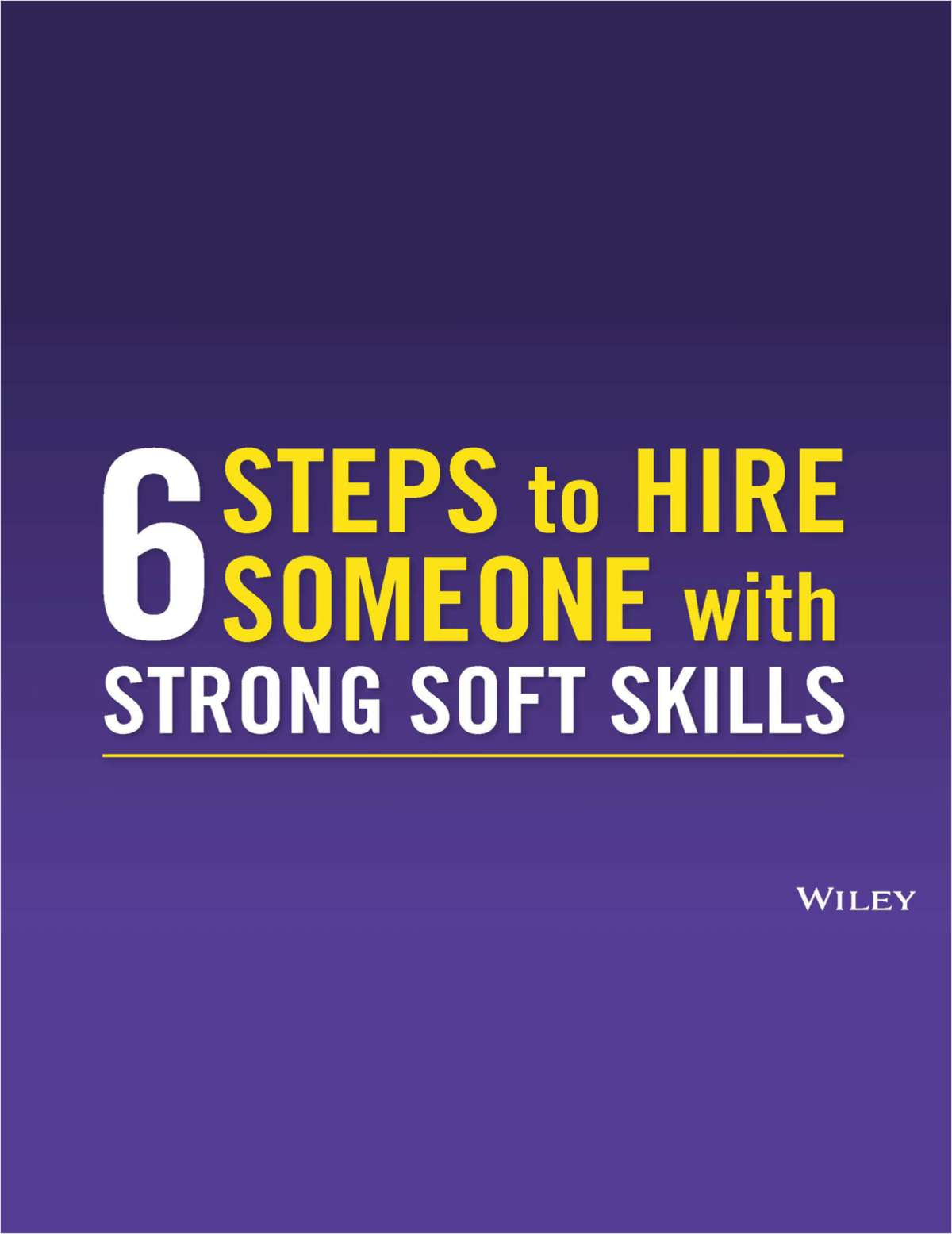 6 Steps to Hire Someone with Strong Soft Skills