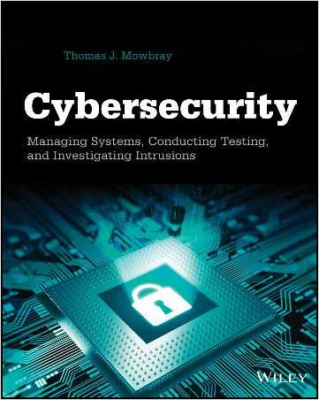 Cybersecurity: Managing Systems, Conducting Testing, and Investigating Intrusions--Free Sample Chapters