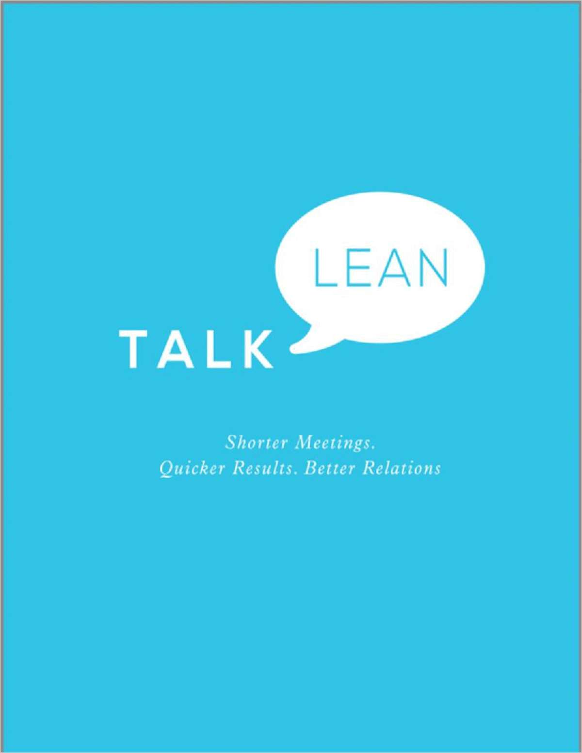 Talk Lean: Shorter Meetings. Quicker Results. Better Relations.--Free Sample Chapter