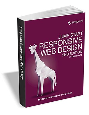 Jump Start Responsive Web Design, 2nd Edition ($29 Value) FREE For a Limited Time