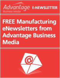 FREE Manufacturing eNewsletters from Advantage Business Media