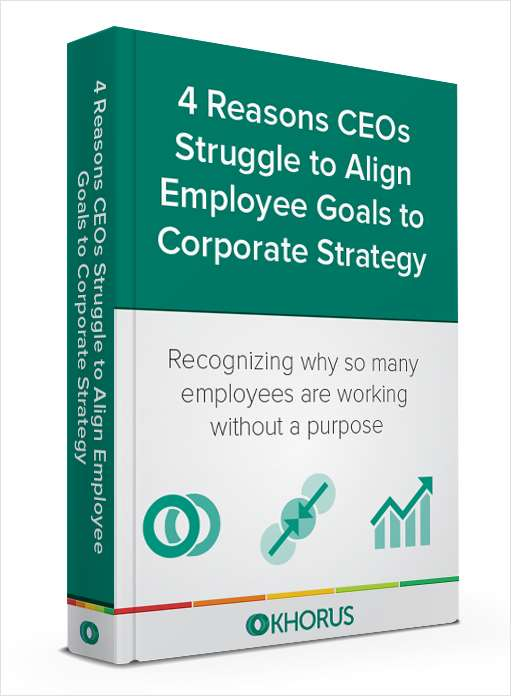 4 Reasons CEOs Struggle to Align Employee Goals to Corporate Strategy
