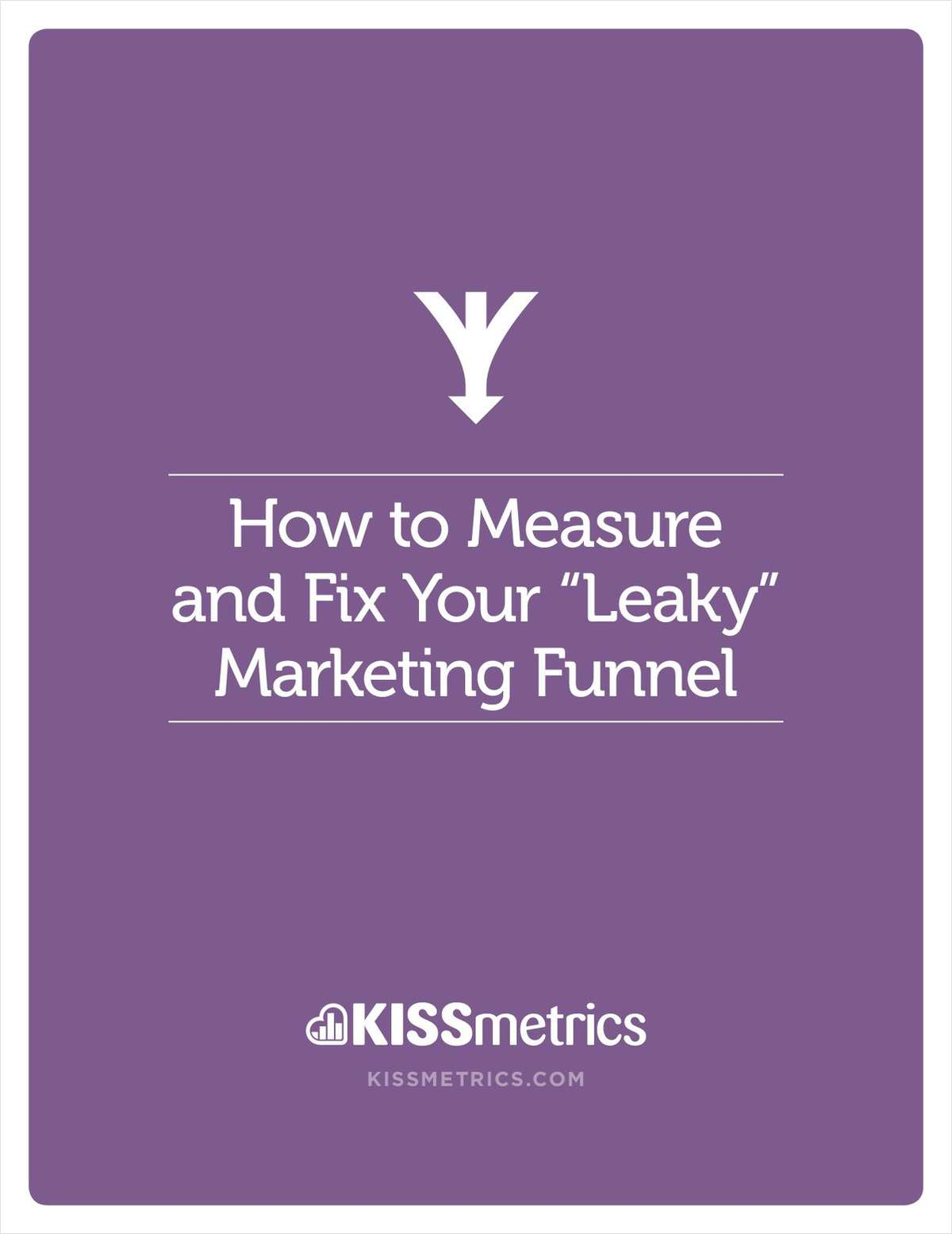 How to Measure and Fix Your 'Leaky' Marketing Funnel