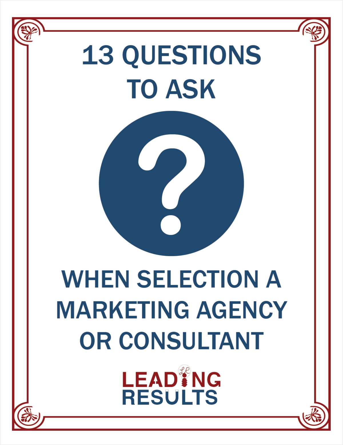 13 Questions to Ask When Selecting A Marketing Agency