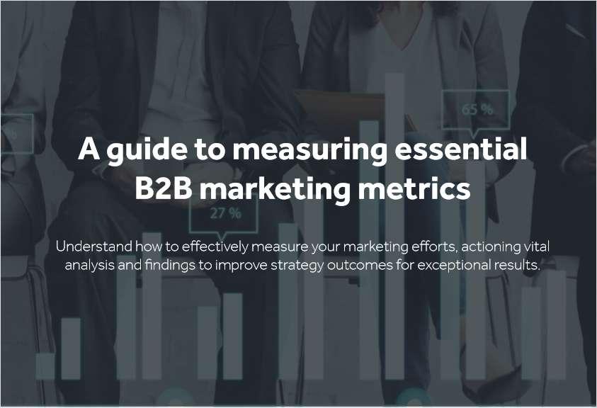 A Guide to Measuring Essential B2B Marketing Metrics