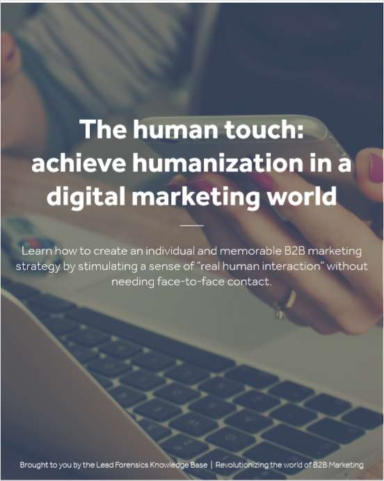 The Human Touch: Achieve Humanization in a Digital Marketing World