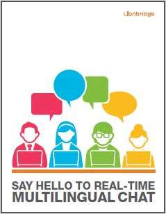 Engage Your Global Audience with Multilingual Chat (Using Your Existing Call Center Agents!)