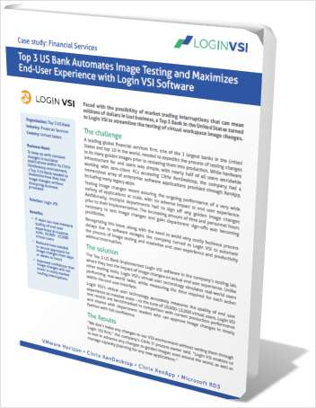 Top 3 US Bank Automates VDI Image Testing and Maximizes  End-User Experience
