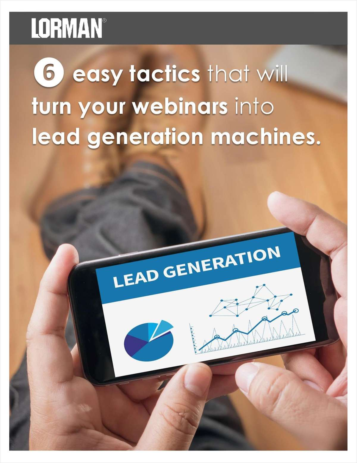 6 Easy Tactics That Will Turn Your Webinars into Lead Generation Machines