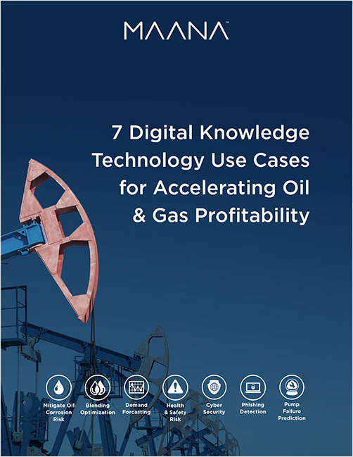 7 Digital Knowledge Technology Use Cases for Accelerating Oil & Gas Profitability